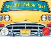 Cover of: My Little Yellow Taxi | Stephen T. Johnson