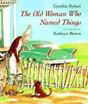 Cover of: The Old Woman Who Named Things | Cynthia Rylant
