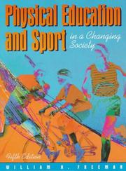 Cover of: Physical education and sport in a changing society | William Hardin Freeman