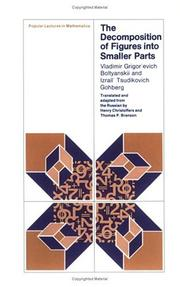 Cover of: The decomposition of figures into smaller parts by V. G. Bolti͡a︡nskiĭ