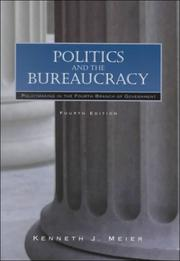 Cover of: Politics and the bureaucracy by Kenneth J. Meier