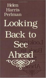 Cover of: Looking back to see ahead | Helen Harris Perlman