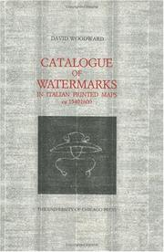Cover of: Catalogue of watermarks in Italian printed maps, ca. 1540-1600 | Woodward, David