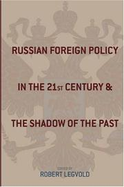 Cover of: Russian Foreign Policy in the Twenty-first Century and the Shadow of the Past (Studies of the Harriman Institute, Columbia University) by Robert Legvold