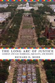 Cover of: The long arc of justice | Richard D. Mohr