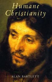 Cover of: Humane Christianity | Alan Bartlett