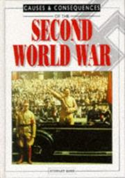 Cover of: The Second World War (Causes & Consequences) | Ross, Stewart.
