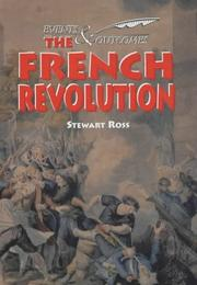 Cover of: The French Revolution (Events & Outcomes) | Ross, Stewart.