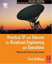 Cover of: Practical IP and Telecom for Broadcast Engineering and Operations (Focal Press Media Technology Professional Series) | Fred Huffman