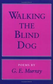 Cover of: Walking the Blind Dog | G E. Murray