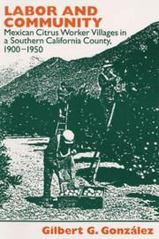 Cover of: Labor and community by Gilbert G. Gonzalez