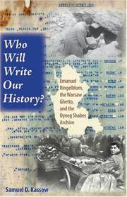 Cover of: Who will write our history? by Samuel D. Kassow