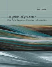 Cover of: The Prism of Grammar | Tom Roeper