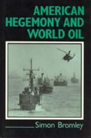 Cover of: American hegemony and world oil by Simon Bromley