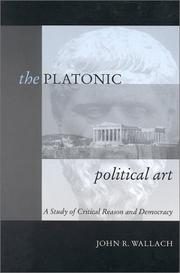 Cover of: The Platonic Political Art by John R. Wallach