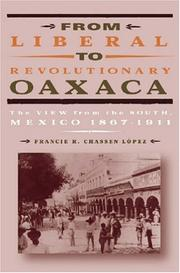 Cover of: From Liberal To Revolutionary Oaxaca | Francie R. Chassen-Lopez