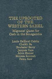 Cover of: The Uprooted of the Western Sahel | Lucie Gallistel Colvin