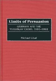 Cover of: Limits of persuasion by Michael Libal