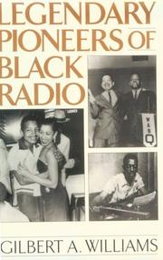 Cover of: Legendary Pioneers of Black Radio by Gilbert A. Williams
