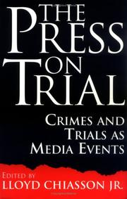 Cover of: The Press on Trial | Lloyd Chiasson
