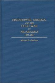 Cover of: Eisenhower, Somoza, and the Cold War in Nicaragua, 1953-1961 | Michael D. Gambone