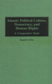 Cover of: Islamic political culture, democracy, and human rights | Daniel E. Price