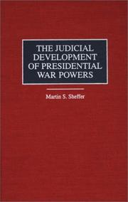 Cover of: The judicial development of presidential war powers | Martin S. Sheffer
