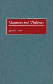 Cover of: Manners and Violence: | Ignacio L. Gotz
