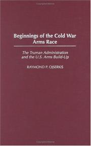Cover of: Beginnings of the Cold War Arms Race | Raymond P. Ojserkis