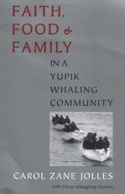 Cover of: Faith, Food, and Family in a Yupik Whaling Community (Mclellan Book) | Carol Zane Jolles