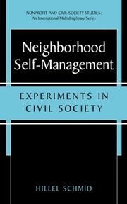 Cover of: Neighborhood Self-Management - Experiments in Civil Society (Nonprofit and Civil Society Studies- An International Multidisciplinary Series) (Nonprofit and Civil Society Studies) by Hillel Schmid