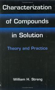 Cover of: Characterization of Compounds in Solution - Theory and Practice | William H. Streng