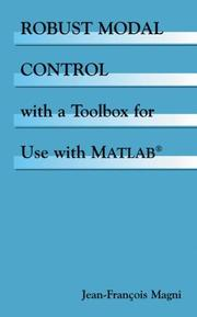 Cover of: Robust Modal Control with a Toolbox for Use with MATLAB® | Jean-François Magni