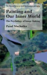 Cover of: Painting and Our Inner World | Pavel Machotka