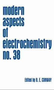 Cover of: Modern Aspects of Electrochemistry, Volume 38 (Modern Aspects of Electrochemistry) | B.E. Conway