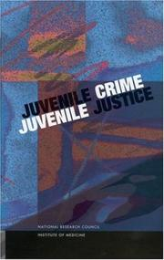 Cover of: Juvenile Crime, Juvenile Justice by National Research Council.