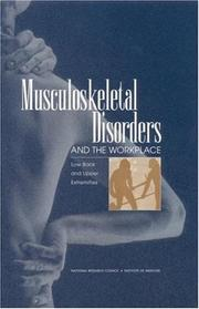 Cover of: Musculoskeletal Disorders and the Workplace | National Research Council.