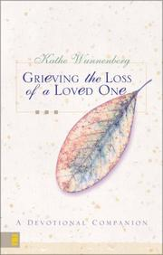 Cover of: Grieving the Loss of a Loved One | Kathe Wunnenberg