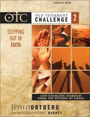 Cover of: Old Testament Challenge Volume 2: Stepping Out in Faith Teaching Guide by John Ortberg