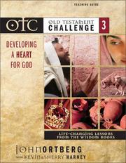 Cover of: Old Testament Challenge Volume 3: Developing a Heart for God Teaching Guide | John Ortberg