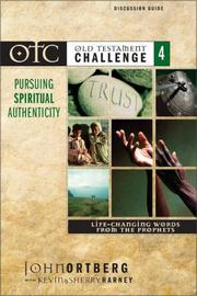 Cover of: Old Testament Challenge Volume 4: Pursuing Spiritual Authenticity Discussion Guide | John Ortberg