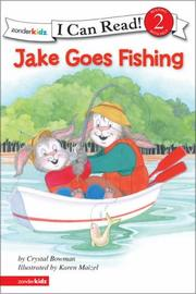 Cover of: Jake Goes Fishing (I Can Read / Level 2) | Crystal Bowman