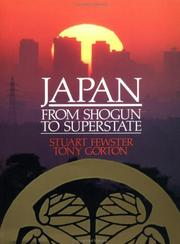Cover of: Japan, from shogun to superstate | Stuart Fewster