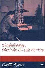 Cover of: Elizabeth Bishop's World War II-Cold War view by Camille Roman