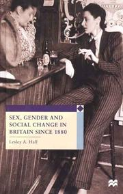 Cover of: Sex, Gender and Social Change in Britain Since 1880 (European Culture and Society) | Lesly A. Hall