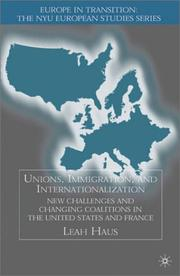 Cover of: Unions, Immigration, And Internationalization | Leah Haus