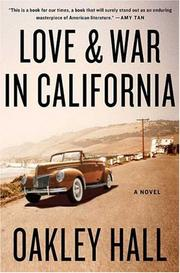 Cover of: Love and War in California | Oakley Hall