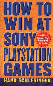 Cover of: How to win at Sony Playstation games | Hank Schlesinger