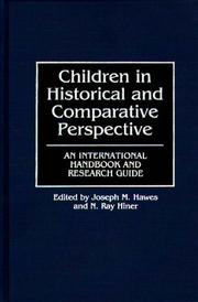 Cover of: Children in historical and comparative perspective | Joseph M. Hawes
