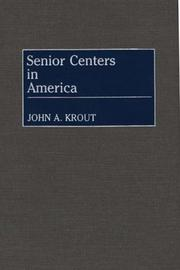 Cover of: Senior centers in America | John A. Krout